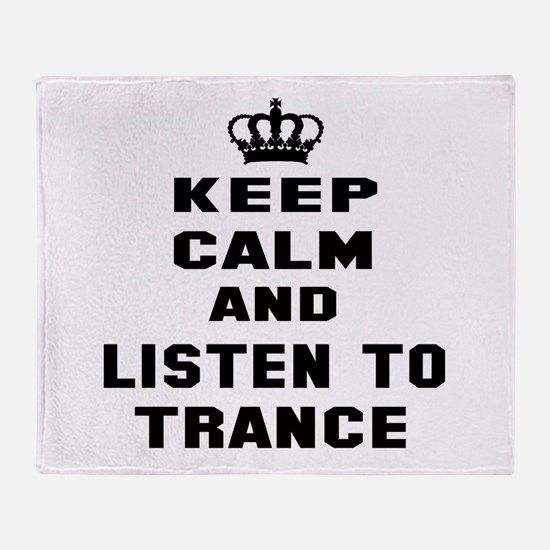 Keep calm and listen to Trance Throw Blanket