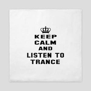 Keep calm and listen to Trance Queen Duvet
