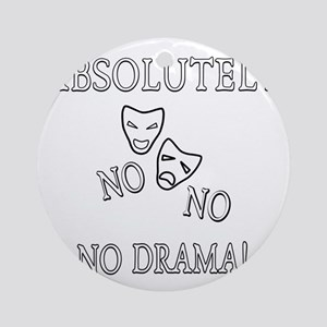 Absolutely No Drama Round Ornament