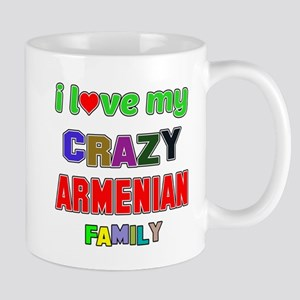 I love my crazy Armenian family Mug