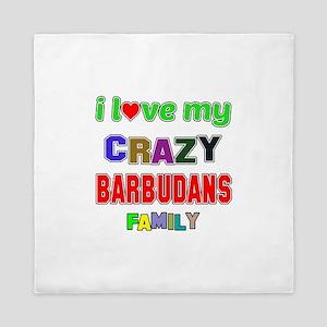 I love my crazy Barbudans family Queen Duvet