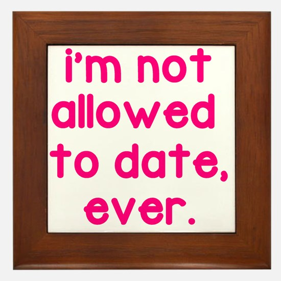 Not Allowed to Date Framed Tile