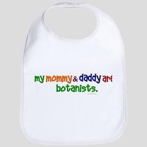 My Mommy & Daddy Are Botanists (PRIMARY) Bib