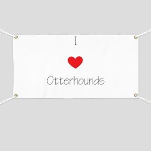 I love Otterhounds Banner