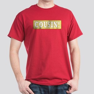 Cousin! Dark T-Shirt