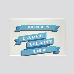 That's Farce, That's Theater, That's Life Magnets