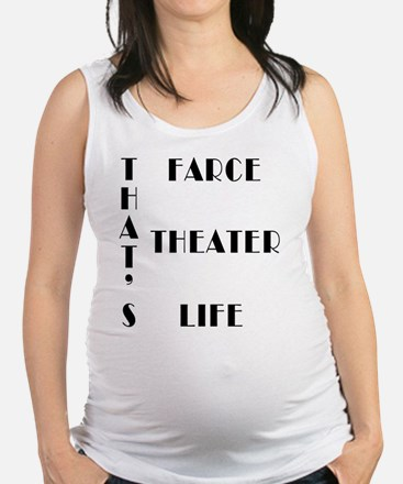 That's Farce, That's Theater, That's Life Maternit