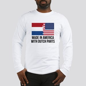 Made In America With Dutch Parts Long Sleeve T-Shi