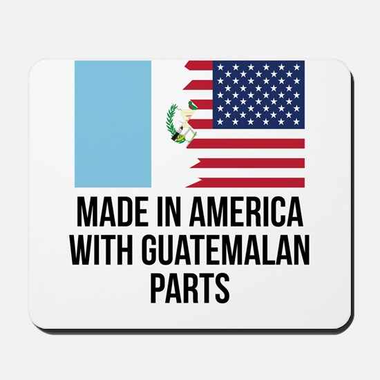 Made In America With Guatemalan Parts Mousepad