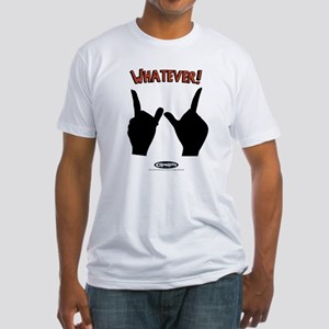 Whatever! Fitted T-Shirt