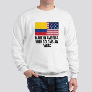 Made In America With Colombian Parts Sweatshirt