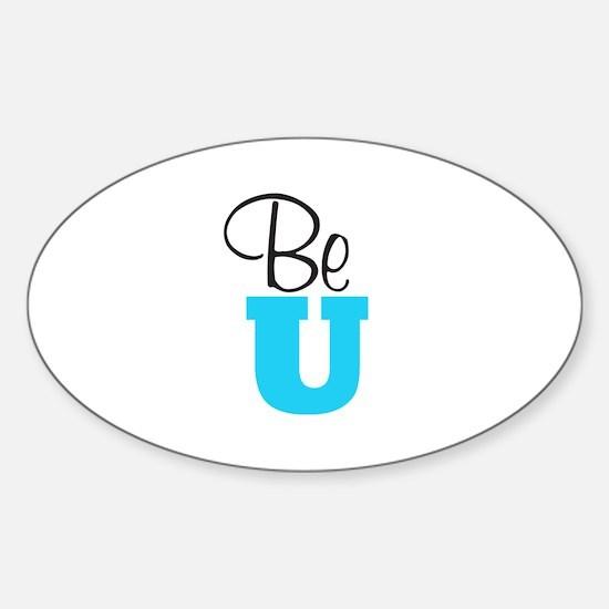 Be U - Oval Decal