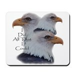 Eagle All That I Could Mousepad