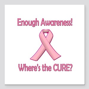Enough Awareness! Where's the Cure? Square Car Mag