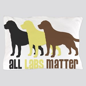 All Labs Matter Pillow Case