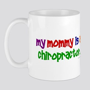 My Mommy Is A Chiropractor (PRIMARY) Mug