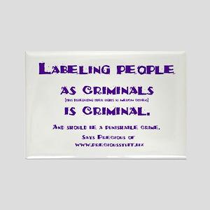 Labeling is criminal Rectangle Magnet (10 pack)