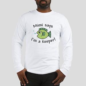 Mimi Says I'm a Keeper Long Sleeve T-Shirt