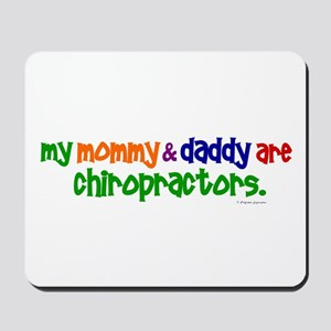 My Mommy & Daddy Are Chiropractors (PR) Mousepad