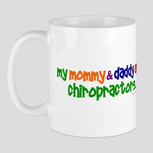 My Mommy & Daddy Are Chiropractors (PR) Mug