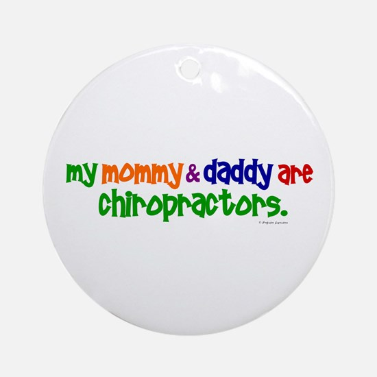My Mommy & Daddy Are Chiropractors (PR) Ornament (