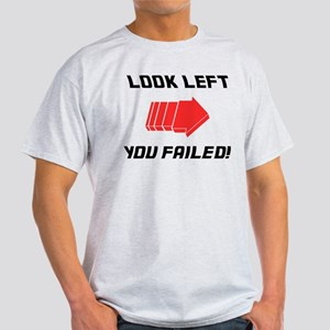 Look Left - Fail T-Shirt