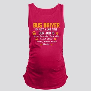 our job is bus driver Maternity Tank Top
