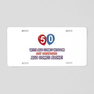 Funny 50 wisdom saying birt Aluminum License Plate