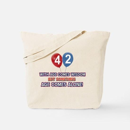 Funny 42 wisdom saying birthday Tote Bag