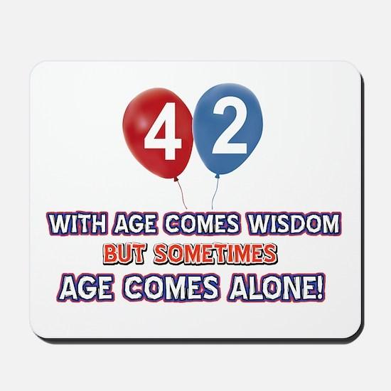 Funny 42 wisdom saying birthday Mousepad