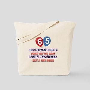 65 year old designs Tote Bag