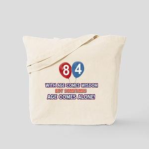 Funny 84 wisdom saying birthday Tote Bag
