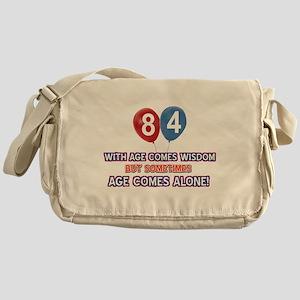 Funny 84 wisdom saying birthday Messenger Bag