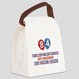 Funny 84 wisdom saying birthday Canvas Lunch Bag
