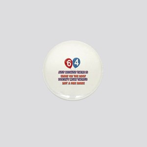 64 year old designs Mini Button