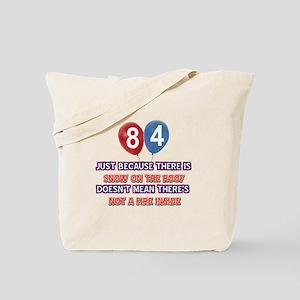 84 year old designs Tote Bag