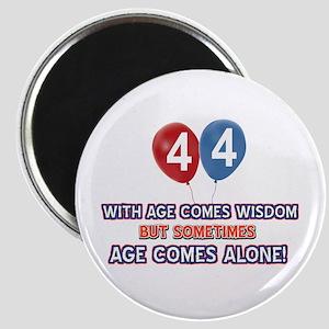 Funny 44 wisdom saying birthday Magnet