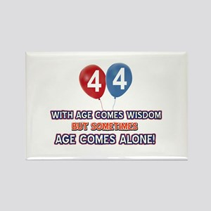 Funny 44 wisdom saying birthday Rectangle Magnet