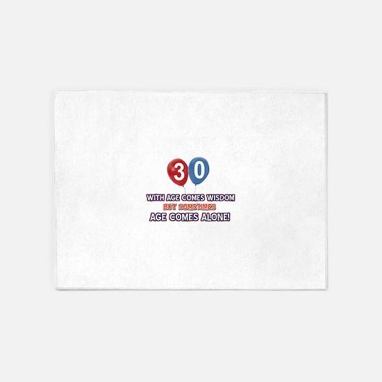 Funny 30 wisdom saying birthday 5'x7'Area Rug