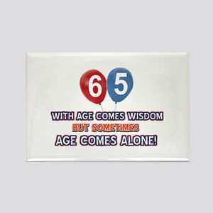 Funny 65 wisdom saying birthday Rectangle Magnet