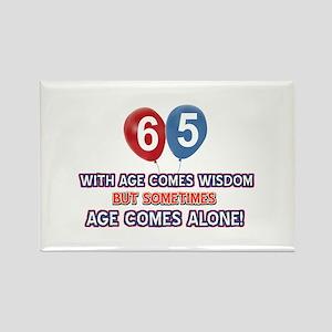 Funny 65 wisdom saying birthday Rectangle Magnet
