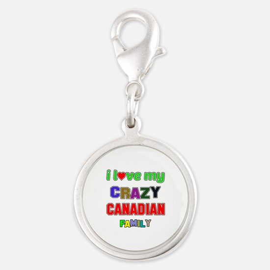 I love my crazy Canadian famil Silver Round Charm