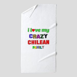I love my crazy Chilean family Beach Towel