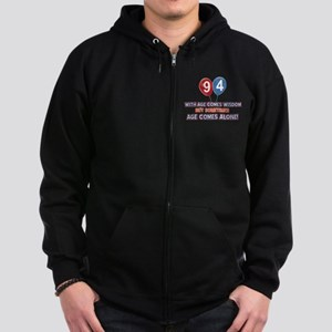 Funny 94 wisdom saying birthday Zip Hoodie (dark)
