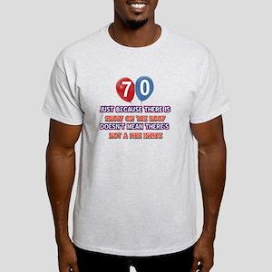 70 year old designs Light T-Shirt