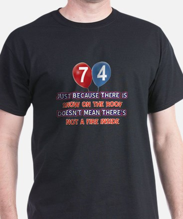 74 year old designs T-Shirt