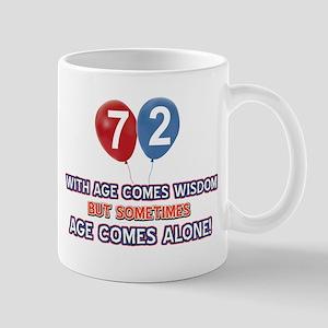Funny 72 wisdom saying birthday Mug