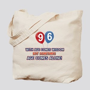 Funny 96 wisdom saying birthday Tote Bag