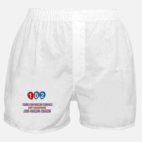Funny 102 wisdom saying birthday Boxer Shorts