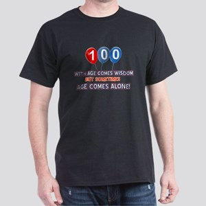 Funny 100 wisdom saying birthday Dark T-Shirt
